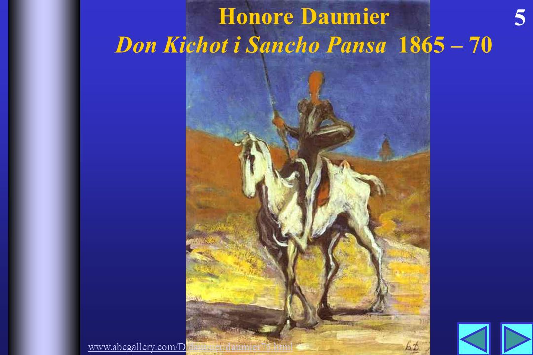 Honore Daumier Don Kichot i Sancho Pansa 1865 – 70 5 www.abcgallery.com/D/daumier/daumier76.html