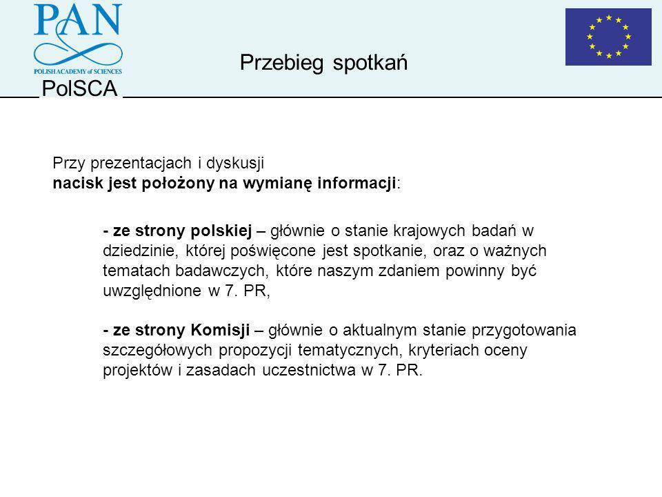 PolSCA Przebieg spotkań - ze strony polskiej – głównie o stanie krajowych badań w dziedzinie, której poświęcone jest spotkanie, oraz o ważnych tematac