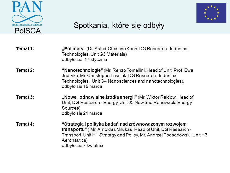 PolSCA Temat 1:Polimery (Dr. Astrid-Christina Koch, DG Research - Industrial Technologies, Unit G3 Materials) odbyło się 17 stycznia Temat 2:Nanotechn