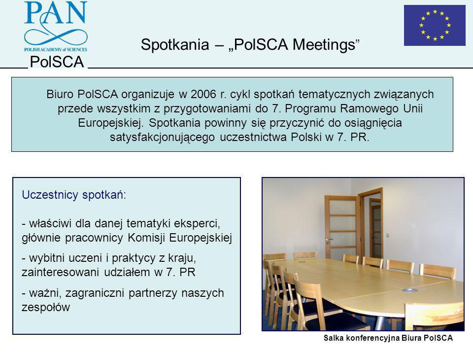 PolSCA Przebieg spotkań - ze strony polskiej – głównie o stanie krajowych badań w dziedzinie, której poświęcone jest spotkanie, oraz o ważnych tematach badawczych, które naszym zdaniem powinny być uwzględnione w 7.
