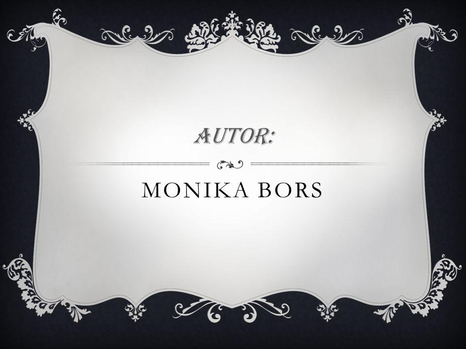 MONIKA BORS Autor: