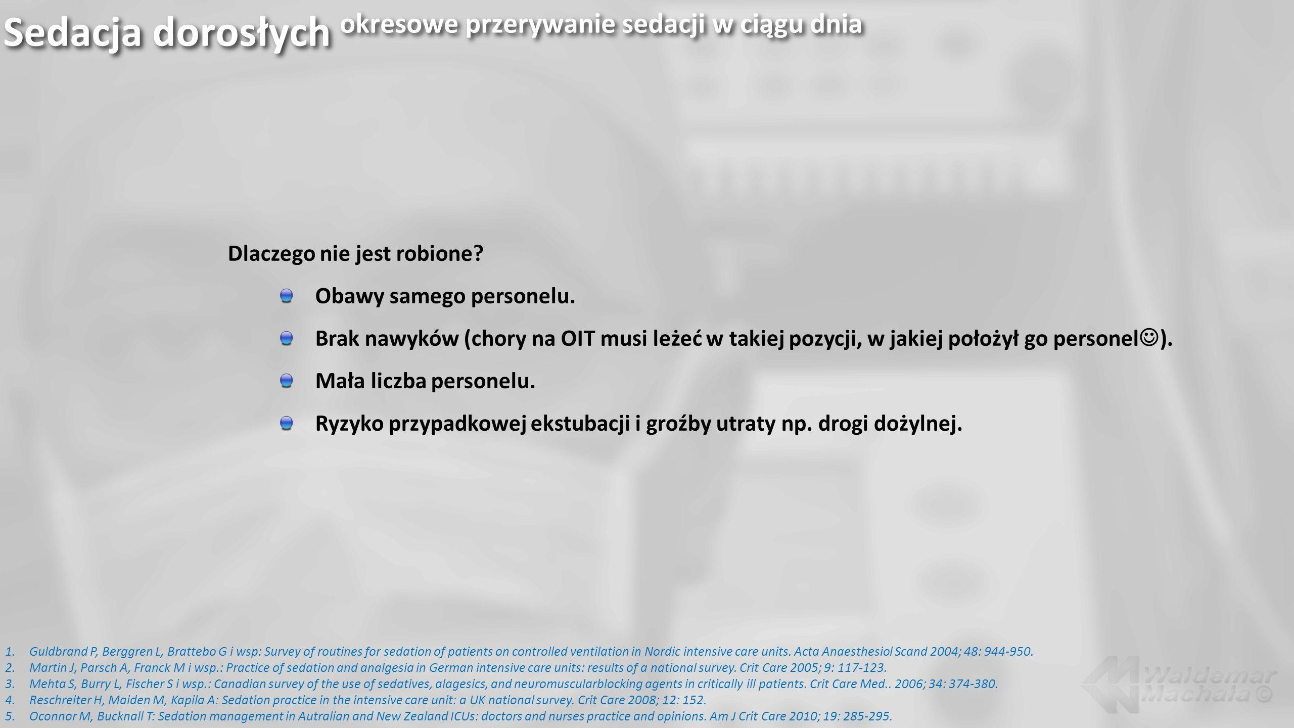 Sedacja dorosłych okresowe przerywanie sedacji w ciągu dnia 1.Guldbrand P, Berggren L, Brattebo G i wsp: Survey of routines for sedation of patients o