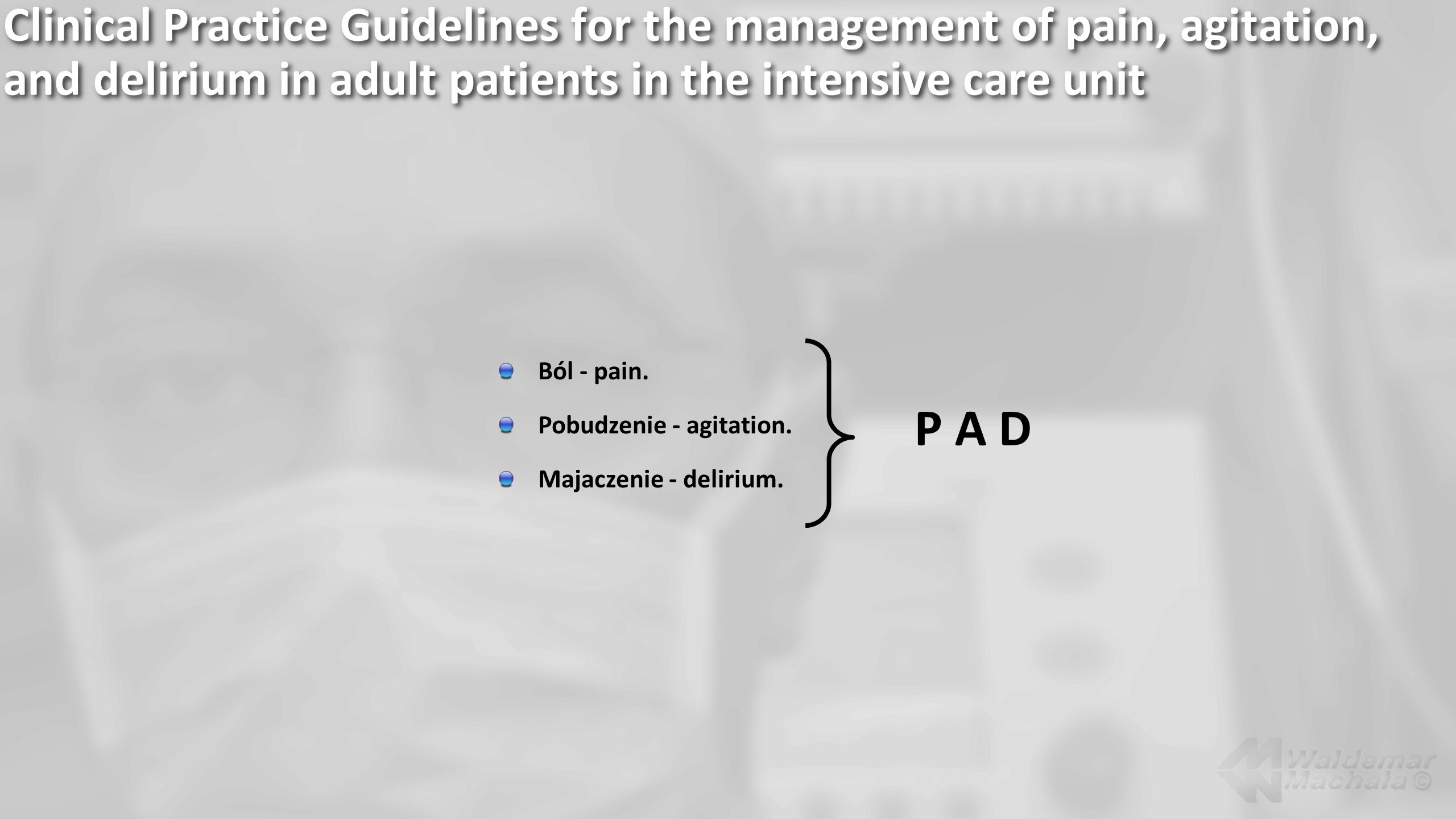 Clinical Practice Guidelines for the management of pain, agitation, and delirium in adult patients in the intensive care unit Ból - pain.