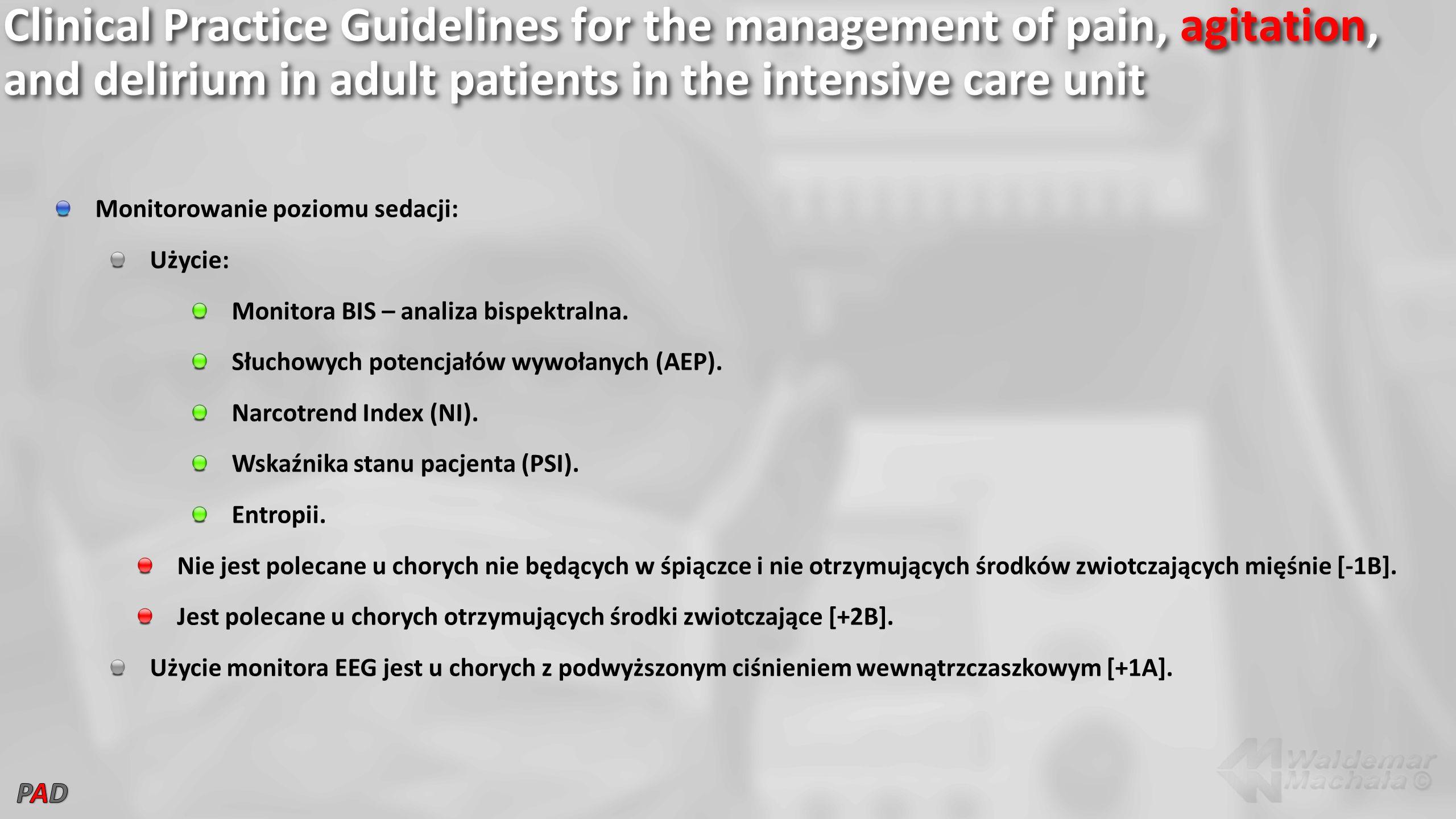 Monitorowanie poziomu sedacji: Użycie: Monitora BIS – analiza bispektralna. Słuchowych potencjałów wywołanych (AEP). Narcotrend Index (NI). Wskaźnika