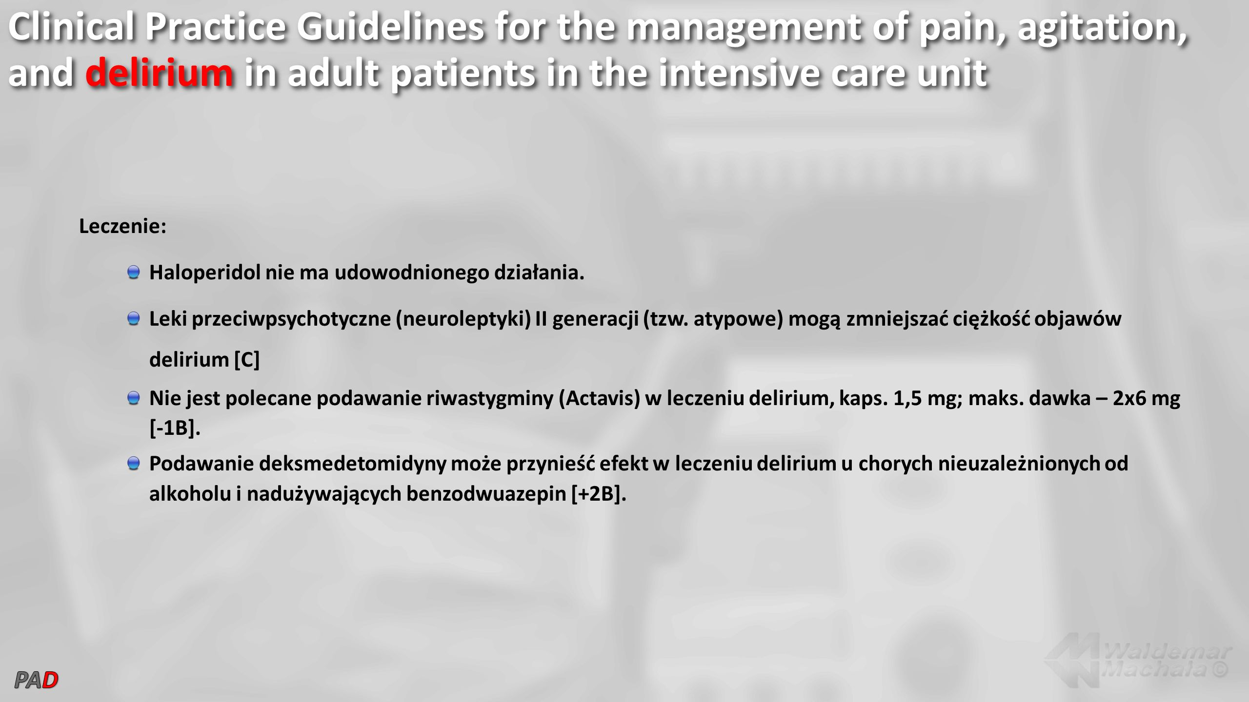 Clinical Practice Guidelines for the management of pain, agitation, and delirium in adult patients in the intensive care unit Leczenie: Haloperidol ni