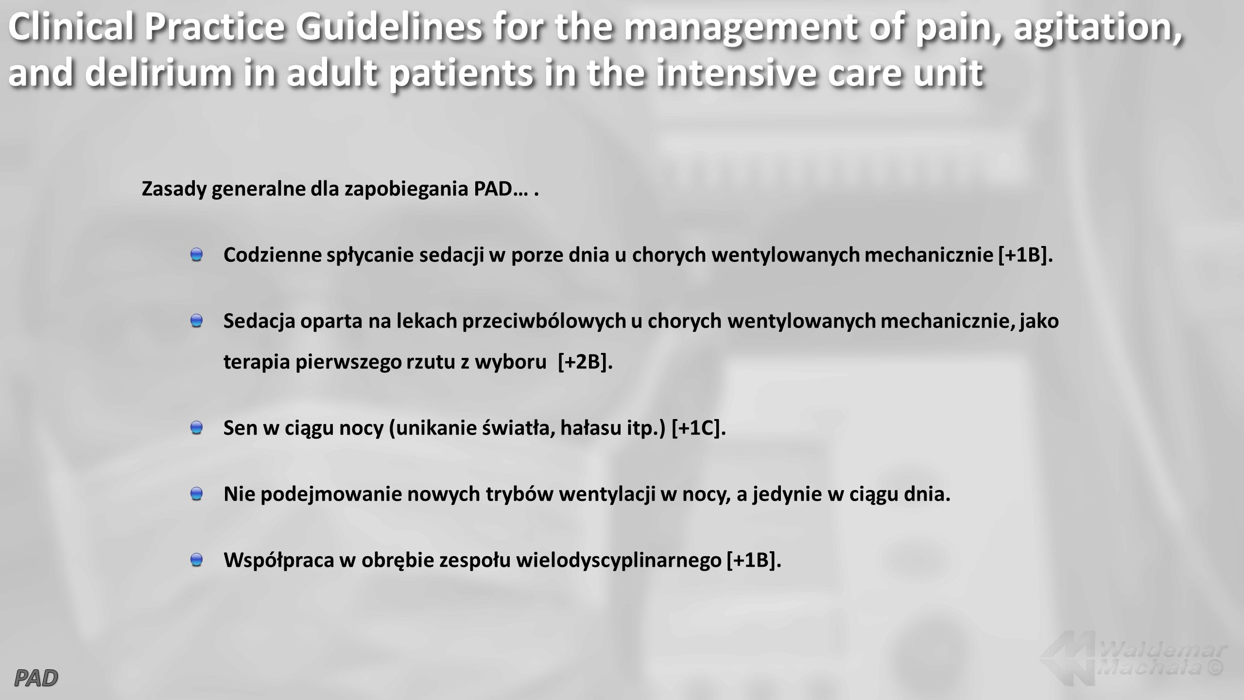 Clinical Practice Guidelines for the management of pain, agitation, and delirium in adult patients in the intensive care unit Zasady generalne dla zap