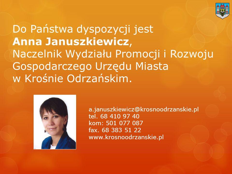 Do Państwa dyspozycji jest Anna Januszkiewicz, Naczelnik Wydziału Promocji i Rozwoju Gospodarczego Urzędu Miasta w Krośnie Odrzańskim.