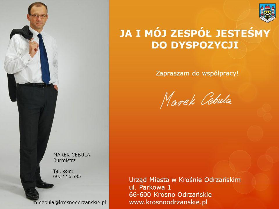 MAREK CEBULA Burmistrz Tel.kom: 603 116 585 Urząd Miasta w Krośnie Odrzańskim ul.