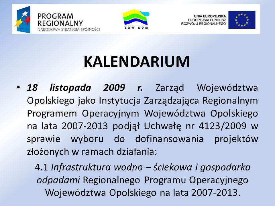 18 listopada 2009 r. Zarząd Województwa Opolskiego jako Instytucja Zarządzająca Regionalnym Programem Operacyjnym Województwa Opolskiego na lata 2007-