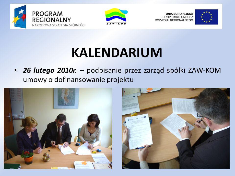 26 lutego 2010r. – podpisanie przez zarząd spółki ZAW-KOM umowy o dofinansowanie projektu KALENDARIUM