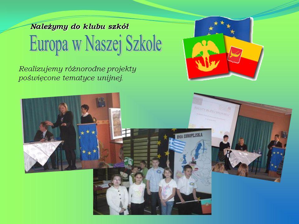 Należymy do klubu szkół Realizujemy różnorodne projekty poświęcone tematyce unijnej.