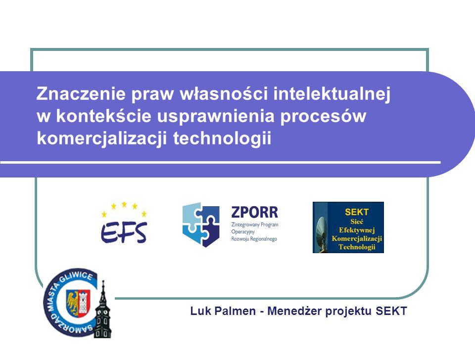 Luk Palmen - Menedżer projektu SEKT Znaczenie praw własności intelektualnej w kontekście usprawnienia procesów komercjalizacji technologii