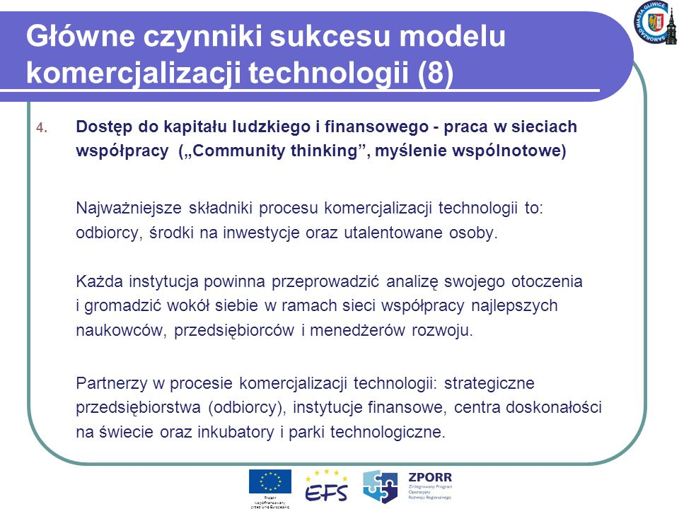 Główne czynniki sukcesu modelu komercjalizacji technologii (8) 4. Dostęp do kapitału ludzkiego i finansowego - praca w sieciach współpracy (Community