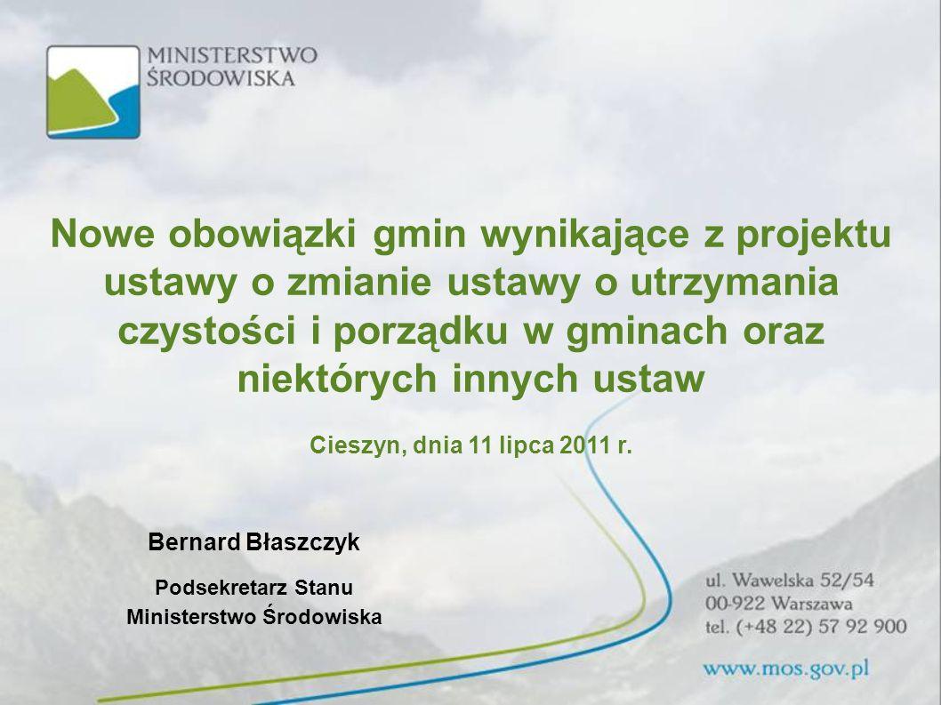 Nowe obowiązki gmin wynikające z projektu ustawy o zmianie ustawy o utrzymania czystości i porządku w gminach oraz niektórych innych ustaw Cieszyn, dn