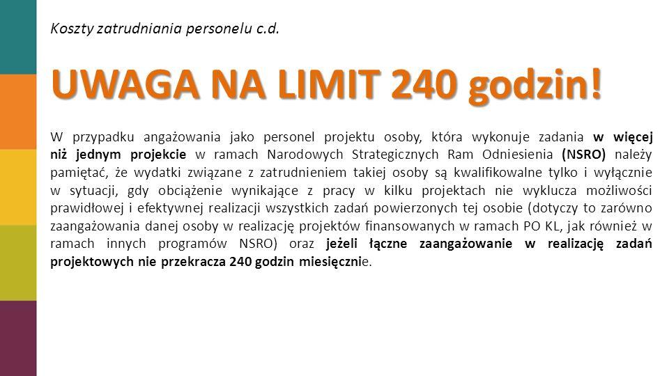 Koszty zatrudniania personelu c.d.UWAGA NA LIMIT 240 godzin.