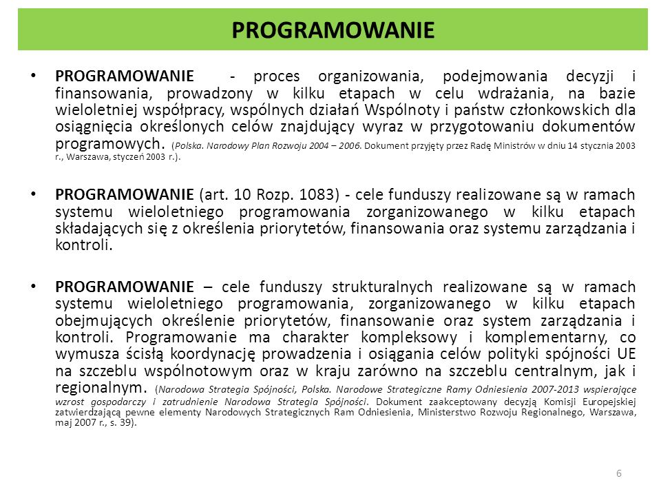 Programy realizowane w Polsce w okresie programowania 2004 - 2006 SPO Wzrost konkurencyjności przedsiębiorstw SPO Rozwój zasobów ludzkich SPO Restrukturyzacja i modernizacja sektora żywnościowego oraz rozwój obszarów wiejskich SPO Rybołówstwo i przetwórstwo ryb SPO Transport Zintegrowany Program Operacyjny Rozwoju Regionalnego PO Pomoc techniczna 2004–2006 PIW EQUAL PIW Inerreg 17
