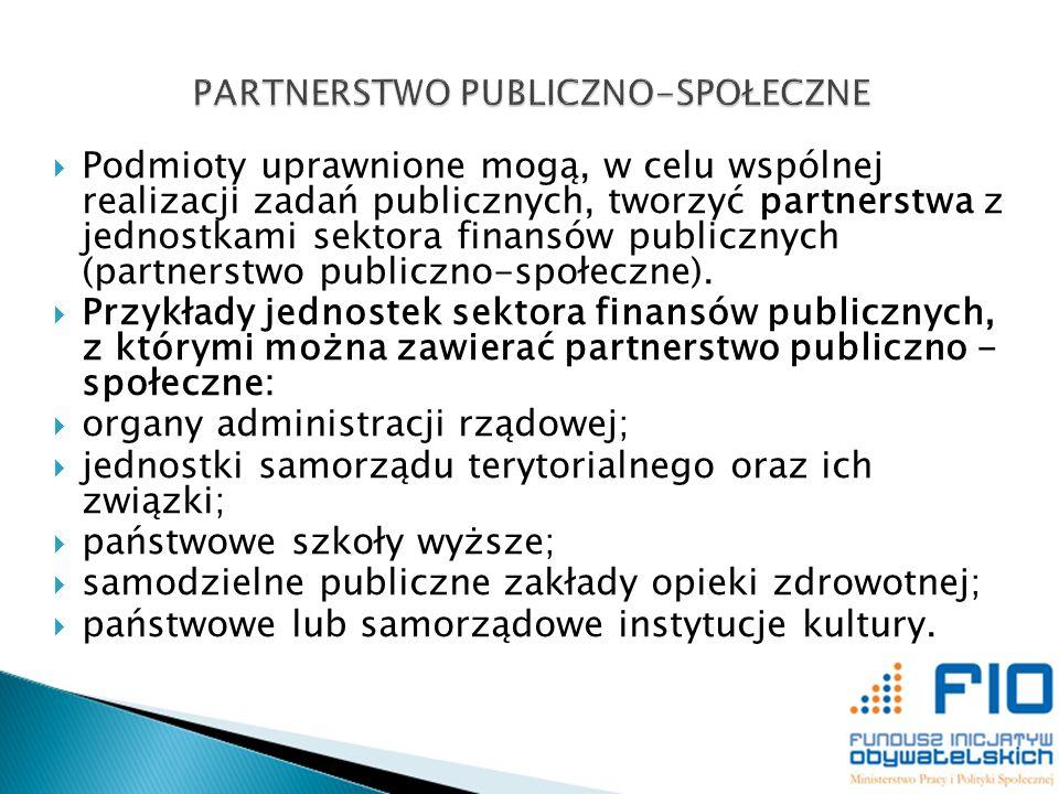Podmioty uprawnione mogą, w celu wspólnej realizacji zadań publicznych, tworzyć partnerstwa z jednostkami sektora finansów publicznych (partnerstwo pu