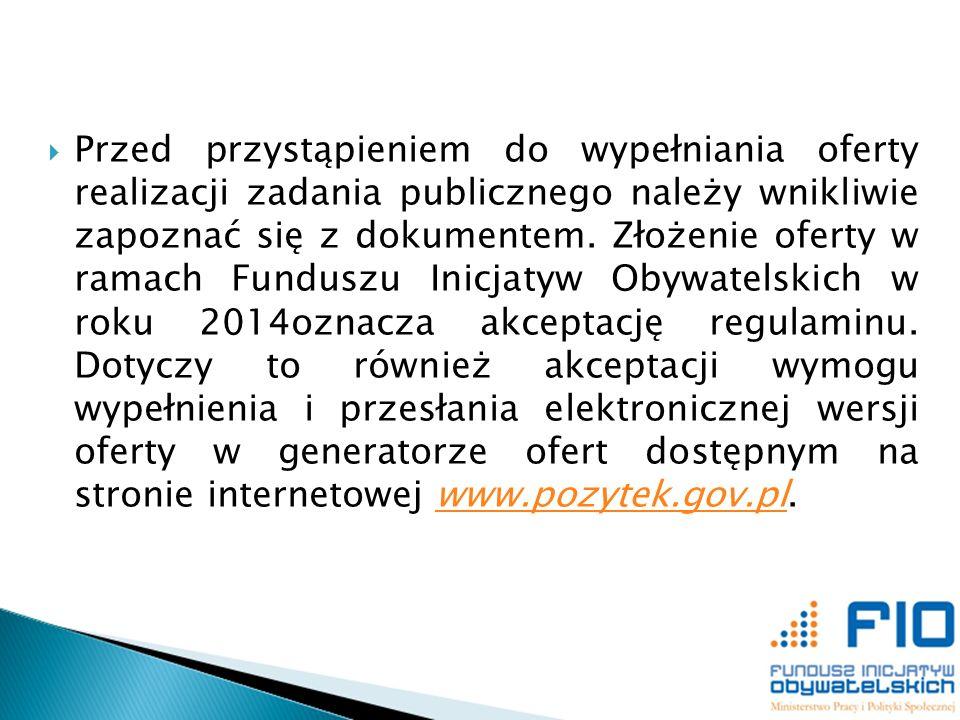 Najczęściej Zadawane Pytania znajdującym się na stronie internetowej www.pozytek.gov.pl.www.pozytek.gov.pl Pytania w zakresie konkursów FIO będą przyjmowane wyłącznie za pośrednictwem infolinii, o której informacja znajdzie się w ogłoszeniu o konkursie.