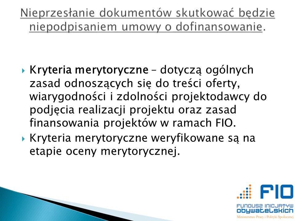 Kryteria merytoryczne – dotyczą ogólnych zasad odnoszących się do treści oferty, wiarygodności i zdolności projektodawcy do podjęcia realizacji projek
