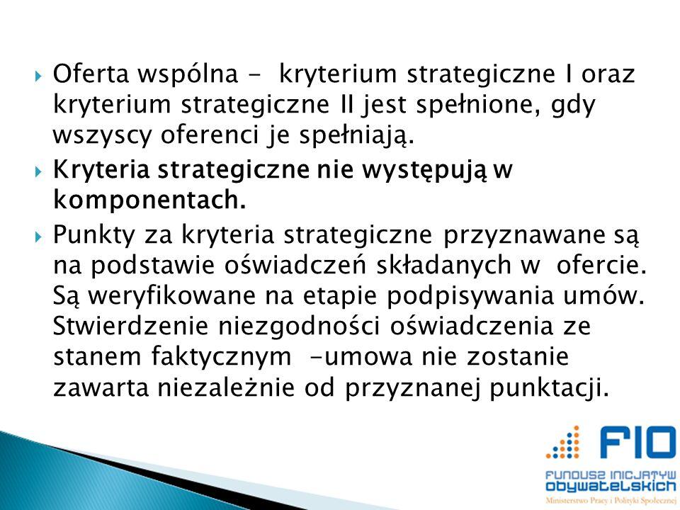 Oferta wspólna - kryterium strategiczne I oraz kryterium strategiczne II jest spełnione, gdy wszyscy oferenci je spełniają. Kryteria strategiczne nie