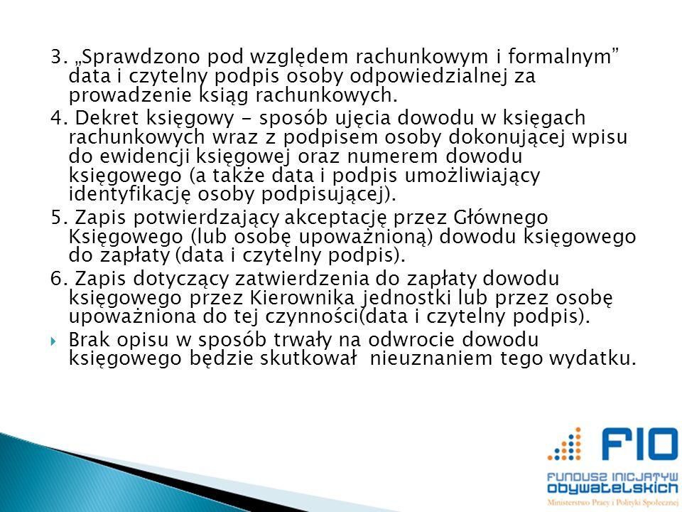 3. Sprawdzono pod względem rachunkowym i formalnym data i czytelny podpis osoby odpowiedzialnej za prowadzenie ksiąg rachunkowych. 4. Dekret księgowy