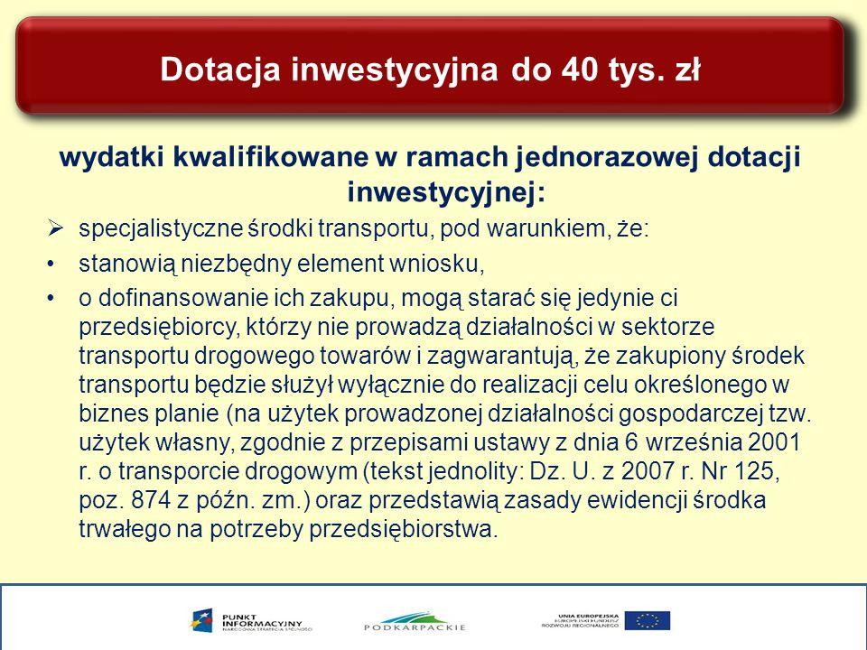 Dotacja inwestycyjna do 40 tys. zł wydatki kwalifikowane w ramach jednorazowej dotacji inwestycyjnej: specjalistyczne środki transportu, pod warunkiem