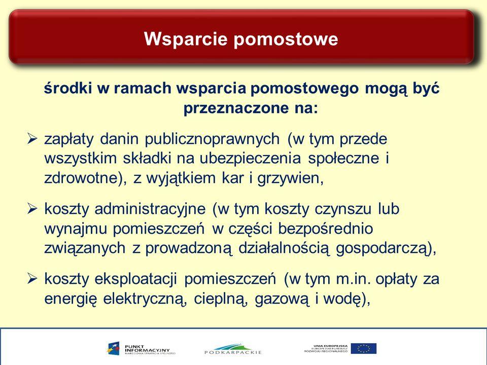 Wsparcie pomostowe środki w ramach wsparcia pomostowego mogą być przeznaczone na: zapłaty danin publicznoprawnych (w tym przede wszystkim składki na u