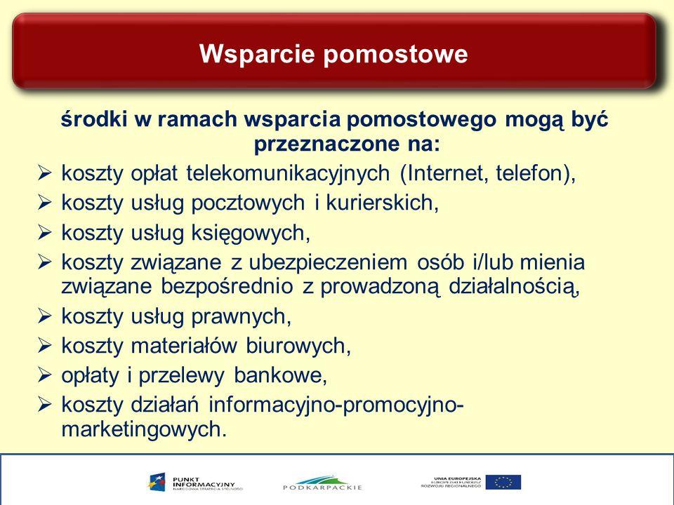 Wsparcie pomostowe środki w ramach wsparcia pomostowego mogą być przeznaczone na: koszty opłat telekomunikacyjnych (Internet, telefon), koszty usług p