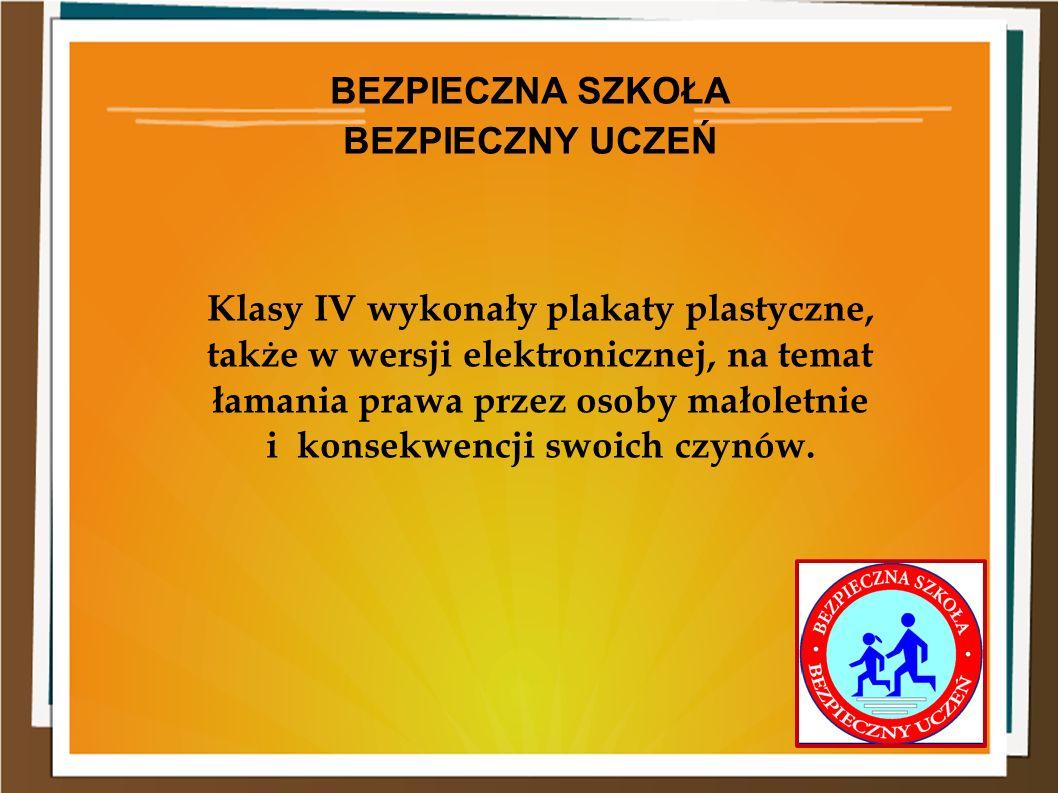 Klasy IV wykonały plakaty plastyczne, także w wersji elektronicznej, na temat łamania prawa przez osoby małoletnie i konsekwencji swoich czynów.