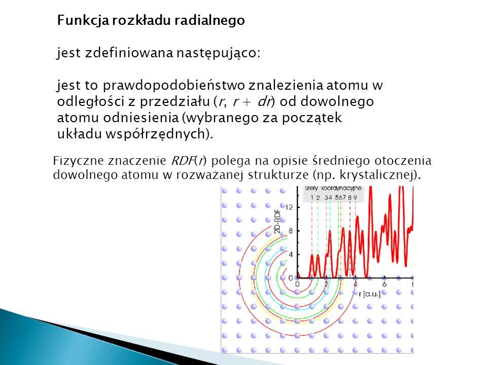 Funkcja rozkładu radialnego jest zdefiniowana następująco: jest to prawdopodobieństwo znalezienia atomu w odległości z przedziału (r, r + dr) od dowolnego atomu odniesienia (wybranego za początek układu współrzędnych).