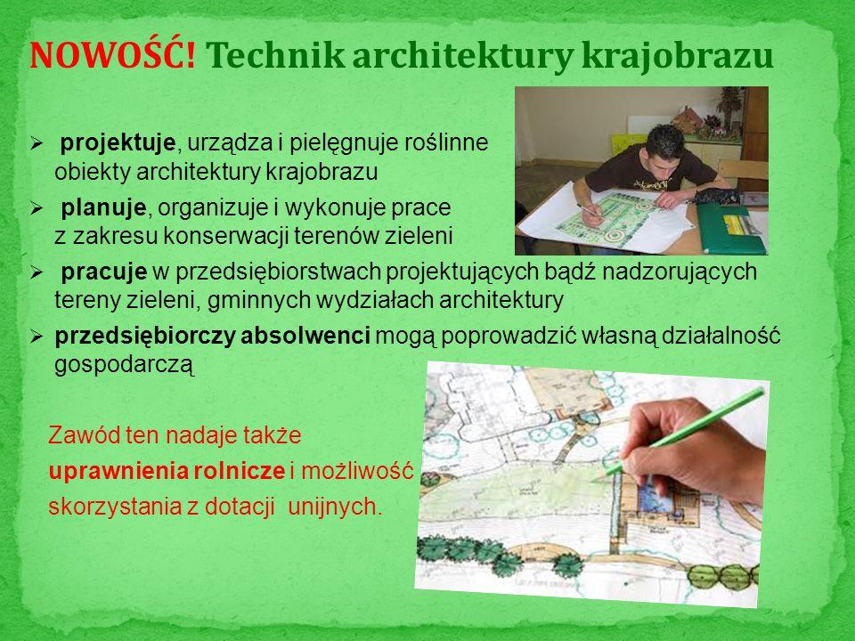 NOWOŚĆ! Technik architektury krajobrazu projektuje, urządza i pielęgnuje roślinne obiekty architektury krajobrazu planuje, organizuje i wykonuje prace