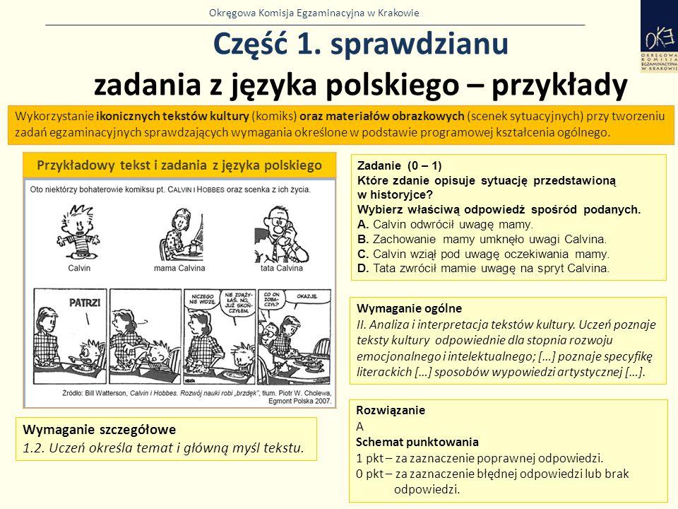 Okręgowa Komisja Egzaminacyjna w Krakowie Część 1. sprawdzianu zadania z języka polskiego – przykłady 10 Przykładowy tekst i zadania z języka polskieg