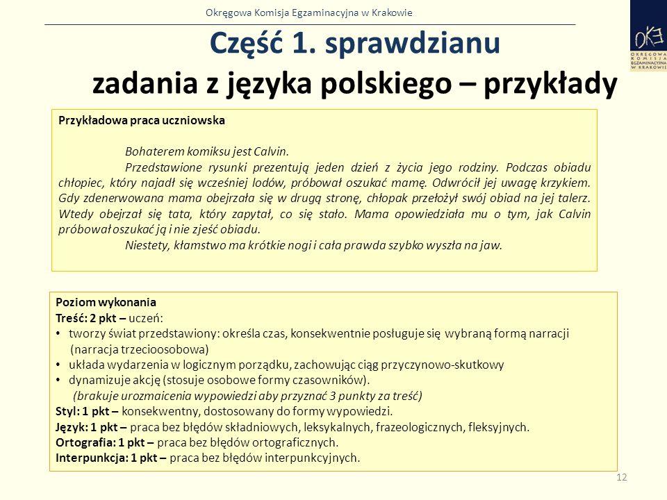 Okręgowa Komisja Egzaminacyjna w Krakowie Część 1. sprawdzianu zadania z języka polskiego – przykłady 12 Przykładowa praca uczniowska Bohaterem komiks