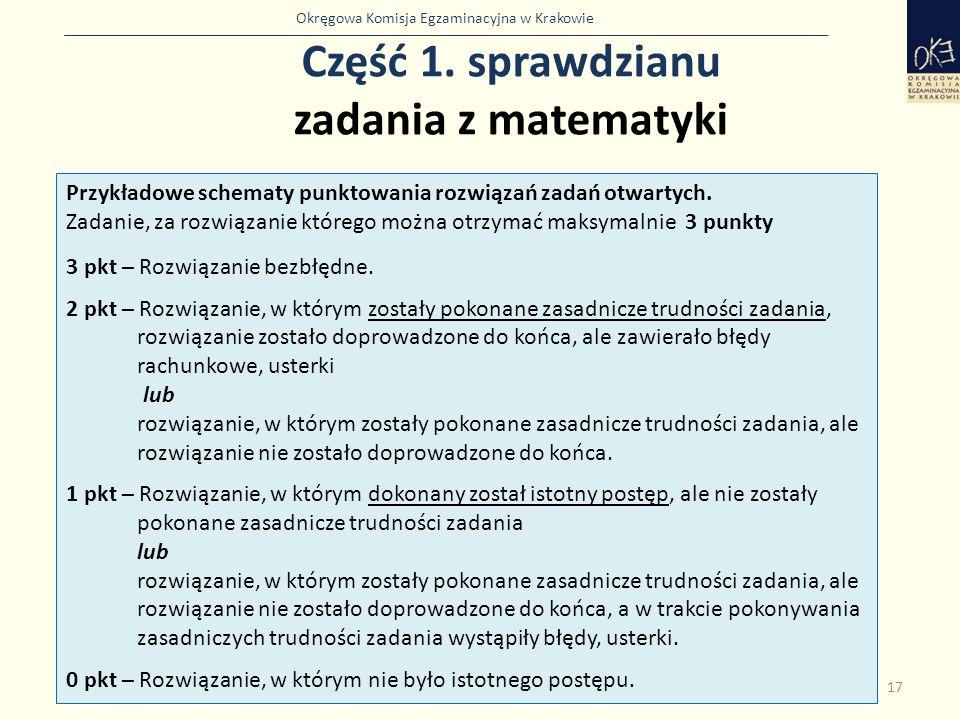 Okręgowa Komisja Egzaminacyjna w Krakowie Część 1. sprawdzianu zadania z matematyki 17 Przykładowe schematy punktowania rozwiązań zadań otwartych. Zad