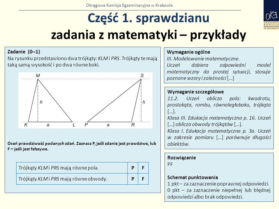 Okręgowa Komisja Egzaminacyjna w Krakowie Część 1. sprawdzianu zadania z matematyki – przykłady 21 Zadanie (0–1) Na rysunku przedstawiono dwa trójkąty