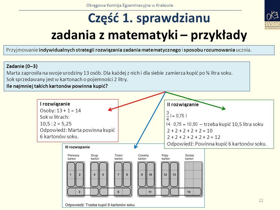 Okręgowa Komisja Egzaminacyjna w Krakowie Część 1. sprawdzianu zadania z matematyki – przykłady 22 Zadanie (0–3) Marta zaprosiła na swoje urodziny 13