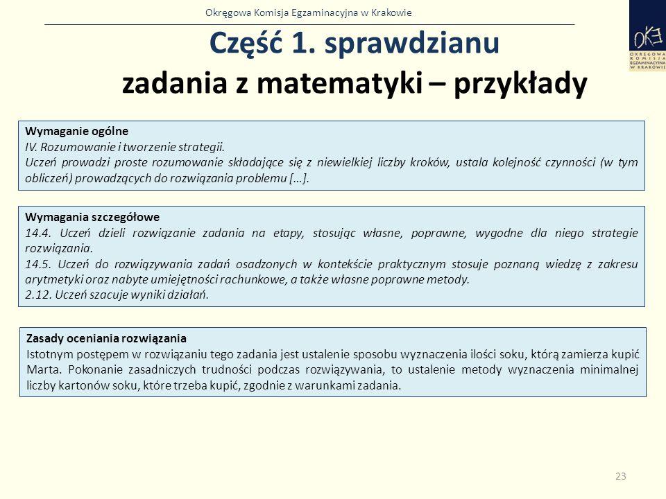 Okręgowa Komisja Egzaminacyjna w Krakowie Część 1. sprawdzianu zadania z matematyki – przykłady 23 Wymaganie ogólne IV. Rozumowanie i tworzenie strate