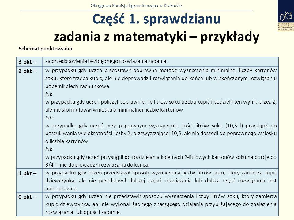 Okręgowa Komisja Egzaminacyjna w Krakowie Część 1. sprawdzianu zadania z matematyki – przykłady 24 3 pkt – za przedstawienie bezbłędnego rozwiązania z