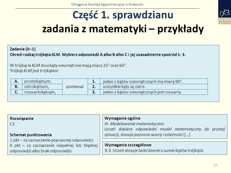 Okręgowa Komisja Egzaminacyjna w Krakowie Część 1. sprawdzianu zadania z matematyki – przykłady 27 Zadanie (0–1) Określ rodzaj trójkąta KLM. Wybierz o
