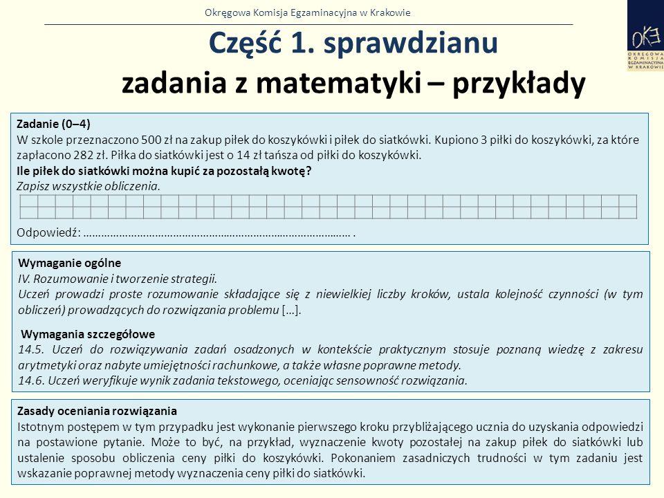 Okręgowa Komisja Egzaminacyjna w Krakowie Część 1. sprawdzianu zadania z matematyki – przykłady 29 Zadanie (0–4) W szkole przeznaczono 500 zł na zakup