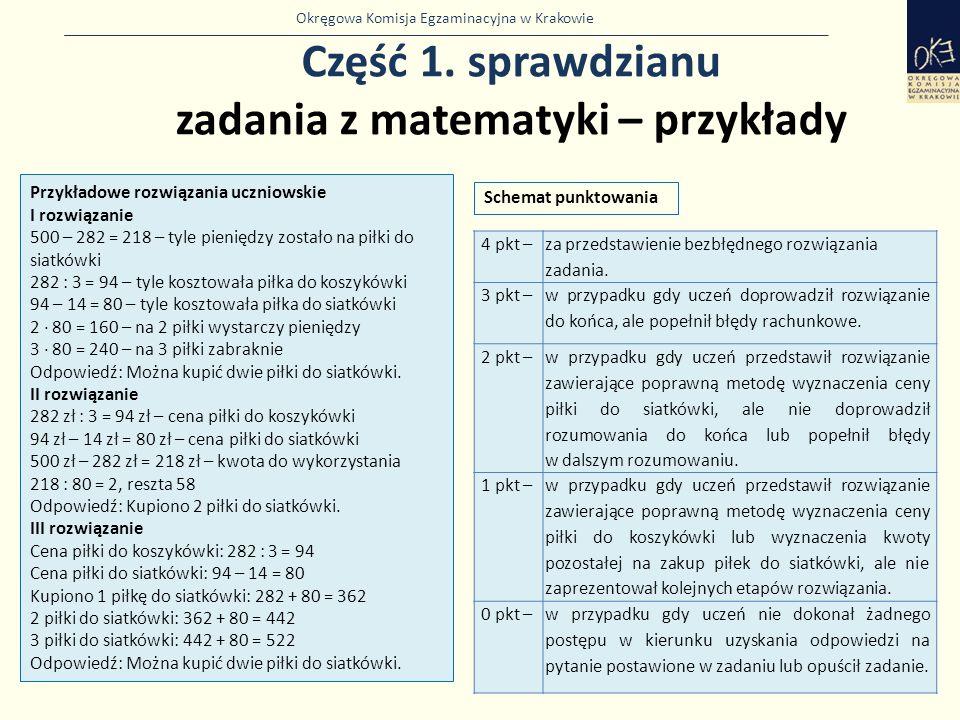 Okręgowa Komisja Egzaminacyjna w Krakowie Część 1. sprawdzianu zadania z matematyki – przykłady 30 Przykładowe rozwiązania uczniowskie I rozwiązanie 5