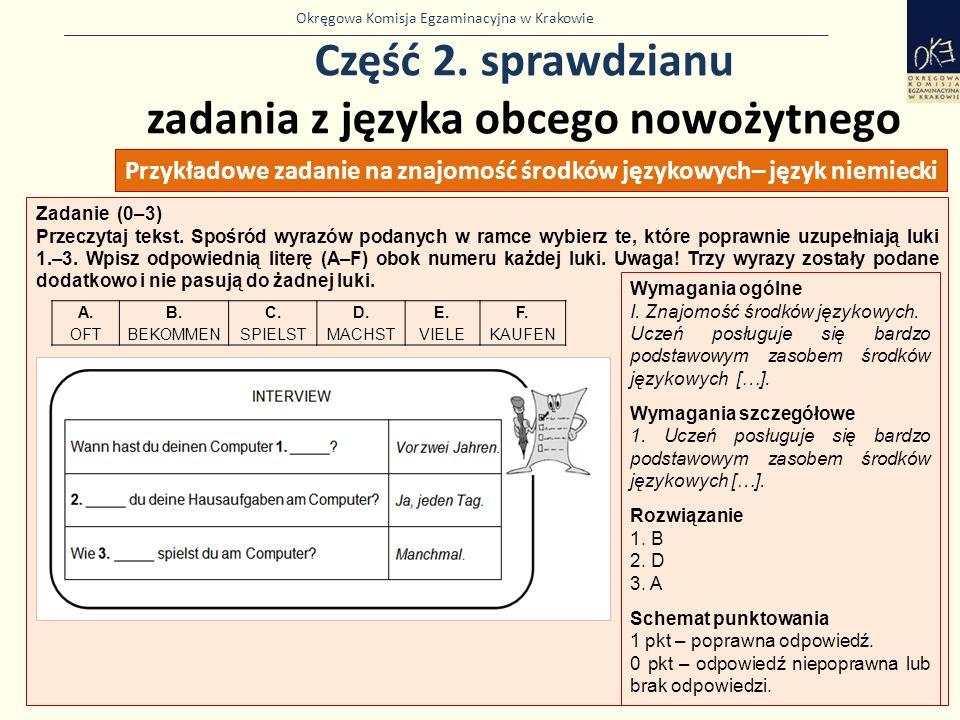 Okręgowa Komisja Egzaminacyjna w Krakowie Część 2. sprawdzianu zadania z języka obcego nowożytnego 37 Zadanie (0–3) Przeczytaj tekst. Spośród wyrazów
