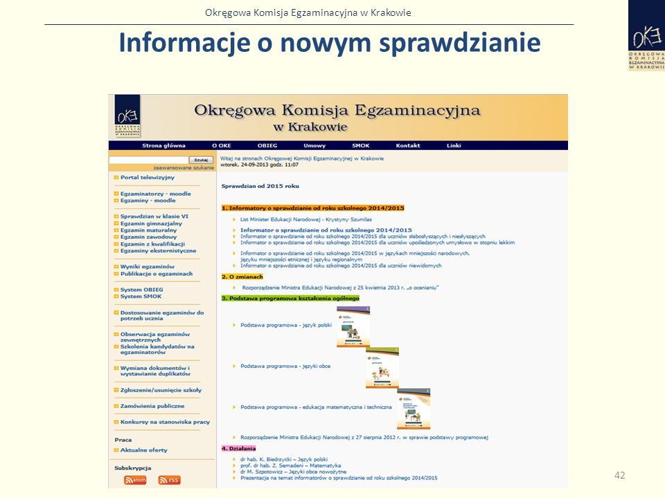 Okręgowa Komisja Egzaminacyjna w Krakowie 42 Informacje o nowym sprawdzianie