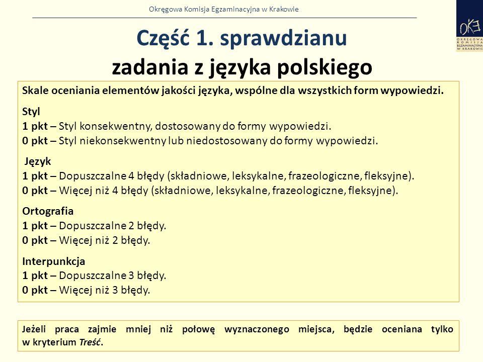 Okręgowa Komisja Egzaminacyjna w Krakowie Część 1. sprawdzianu zadania z języka polskiego 9 Skale oceniania elementów jakości języka, wspólne dla wszy