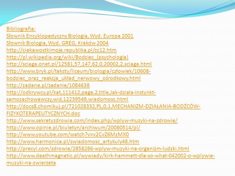 Bibliografia: Słownik Encyklopedyczny Biologia, Wyd. Europa 2001 Słownik Biologia, Wyd. GREG, Kraków 2004 http://ciekawostkimoje.republika.pl/cc12.htm