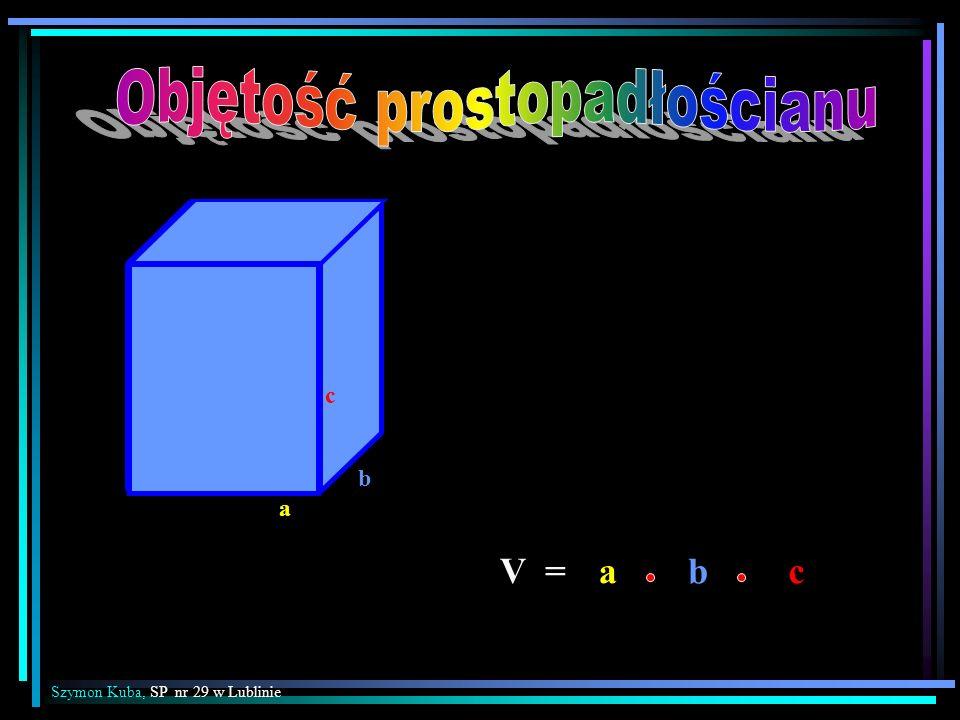 V =abc Szymon Kuba, SP nr 29 w Lublinie b a c
