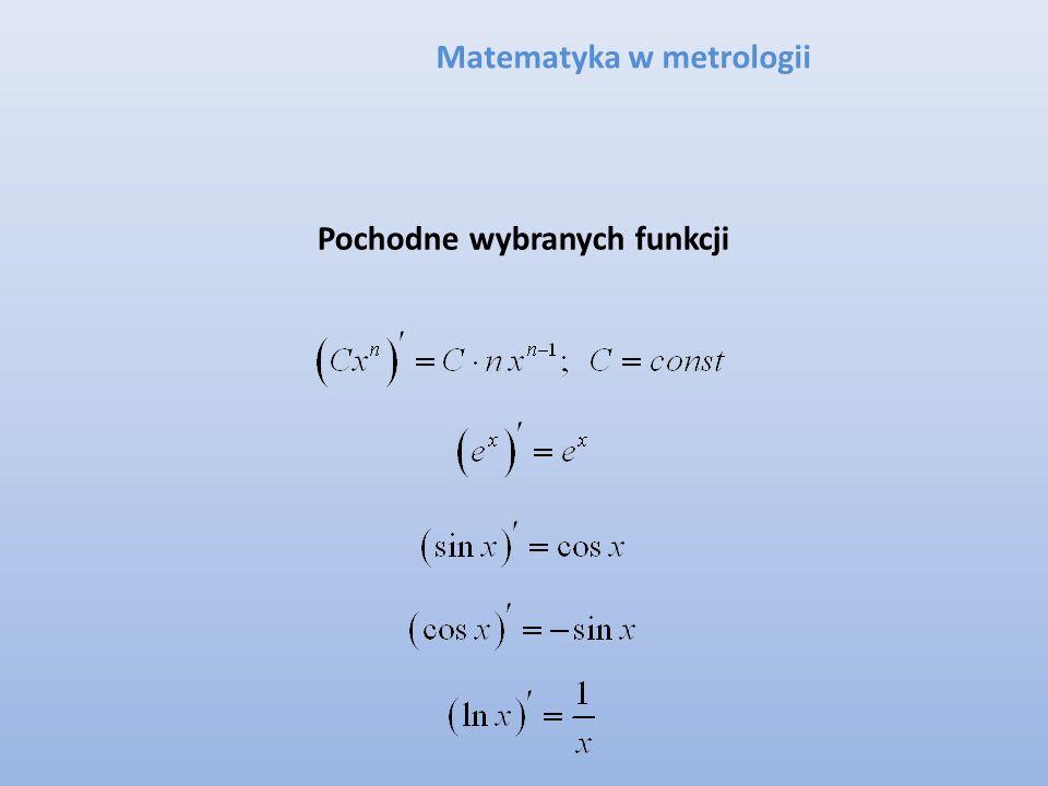 Matematyka w metrologii Pochodne wybranych funkcji