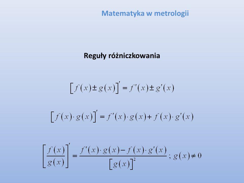 Matematyka w metrologii Reguły różniczkowania