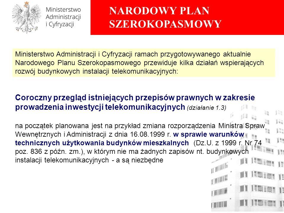 NARODOWY PLAN SZEROKOPASMOWY na początek planowana jest na przykład zmiana rozporządzenia Ministra Spraw Wewnętrznych i Administracji z dnia 16.08.1999 r.