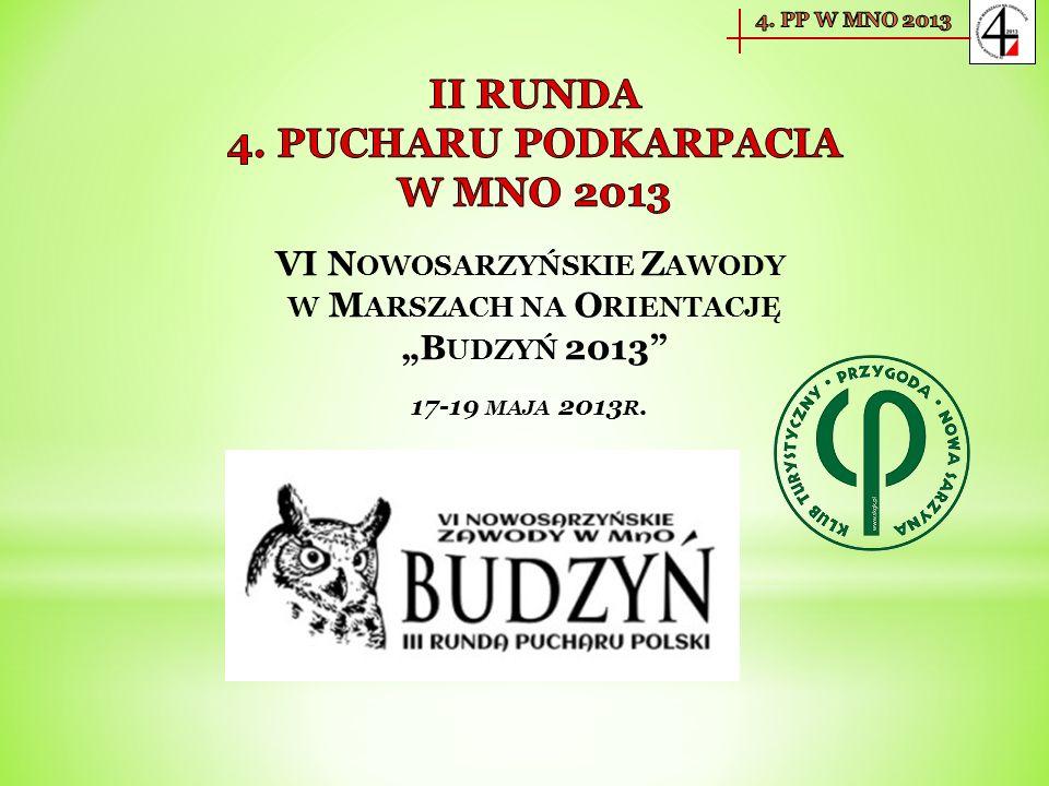 VI N OWOSARZYŃSKIE Z AWODY W M ARSZACH NA O RIENTACJĘ B UDZYŃ 2013 17-19 MAJA 2013 R.